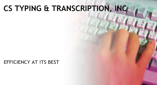 CS Typing and Transcription Inc Miami Dade Transcription, Typing and Data Entry